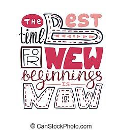 καλύτερος , μοναδικός , now., lettering., καινούργιος , beginings, ροζ , ώρα , αφίσα , poster., δημιουργικός , handdrawn