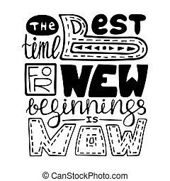 καλύτερος , μοναδικός , now., lettering., καινούργιος , beginings, ώρα , αφίσα , poster., δημιουργικός , handdrawn, μονόχρωμος