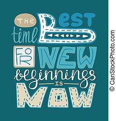 καλύτερος , μοναδικός , now., lettering., καινούργιος , beginings, ώρα , αφίσα , poster., μπλε , δημιουργικός , handdrawn