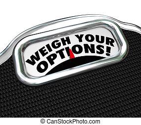 κλίμακα , δικό σου , εκλεκτός , επιλέγω , λόγια , αίρω , δικαίωμα εκλογής , καλύτερος