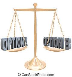 κλίμακα , ζυγίζων , - , δικαίωμα εκλογής , διαλεχτός , δικό σου