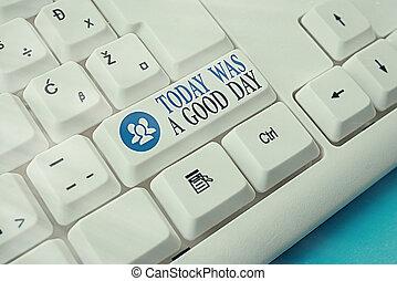 κλειδί , αστείο , χαρτί , απολαμβάνω , space., εκδήλωση , αντίγραφο , επιχείρηση , καλός , σημείωση , έχει , θετικός , σήμερα , αόρ. του be , showcasing, στιγμή , επάνω , σχετικός με την σύλληψη ή αντίληψη , day., φόντο , γράψιμο , χέρι , pc , πληκτρολόγιο , επιβεβαίωση , φωτογραφία