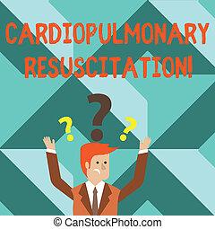 λέξη , γράψιμο , εδάφιο , cardiopulmonary , resuscitation., αρμοδιότητα αντίληψη , για , επανέλαβα , ακολουθώ κυκλική πορεία , συμπίεση , στήθος , αναπνοή , σύγχυσα , επιχειρηματίας , αίρω , αμφότεροι , όπλα , με , αμφιβολία απόδειξη , επάνω , δικός του , head.