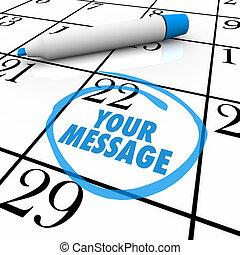μήνυμα , σημείωση , βαρυσήμαντος , αέναη ή περιοδική επανάληψη , ημερολόγιο , δικό σου