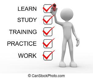 μαθαίνω , μελέτη , εξάσκηση , εκπαίδευση , δουλειά