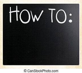 """μαυροπίνακας , κιμωλία , to"""", άσπρο , """"how, handwritten"""