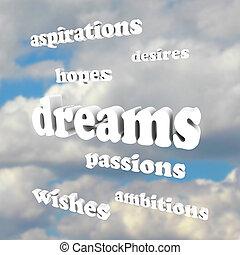 ονειρεύομαι , - , λόγια , μέσα , ουρανόs , για , ελπίδες , δυνατός πόθος , φιλοδοξίες