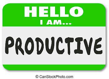 παραγωγικός , υποψήφιος , ικανός , nametag , αιτητής , εργάτης , πρόσωπο , γειά
