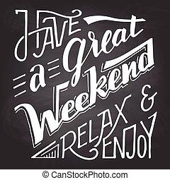 σαββατοκύριακο , χαλαρώνω , chalkboard , έχω , απολαμβάνω , σπουδαίος