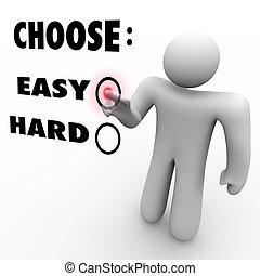 σκληρά , - , δυσκολία , αλφάδι , επιλέγω , εύκολος , ή