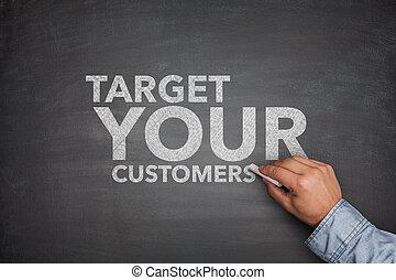 στόχος , δικό σου , πελάτες , επάνω , μαυροπίνακας