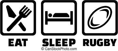 τρώγω , rugby , κοιμάμαι