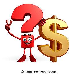 χαρακτήρας , σημαδεύω , ερώτηση , δολάριο αναχωρώ