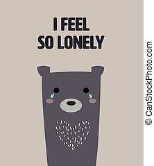 χαριτωμένος , lonely., αισθάνομαι , εδάφιο , αρκούδα , έτσι , lonelyt