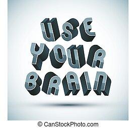 χρήση , δικό σου , εγκέφαλοs , φράση , γινώμενος , με , 3d ,...