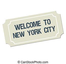 билет, with, текст, добро пожаловать, к, новый, йорк, город