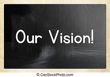 видение, наш, концепция