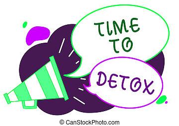 концептуальный, рука, письмо, показ, время, к, detox., бизнес, фото, текст, момент, для, диета, питание, здоровье, зависимость, лечение, чистить, громкоговоритель, речь, bubbles, важный, сообщение, говорящий, вне, loud.