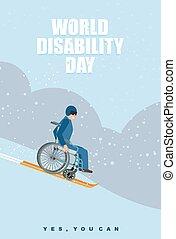 мир, disabilities, day., человек, в, инвалидная коляска, идет, к, горнолыжный спорт, вниз, mountain., отключен, в, защитный, шлем, slips, на, зима, hill., да, вы, can., плакат, для, международный, день, of, отключен, persons.