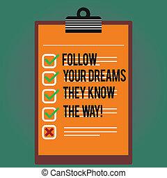 мотивация, цвет, фото, знак, пустой, следовать, ваш, проверить, буфер обмена, текст, концептуальный, вертикальный, получить, показ, space., знать, oни, копия, dreams, вдохновение, коробка, успех, way., подкладке