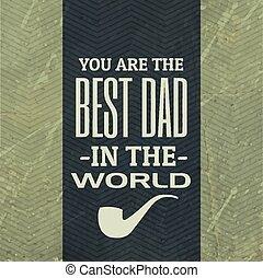 אבא, עולם, הכי טוב, רקע