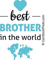 הכי טוב, עולם, אח
