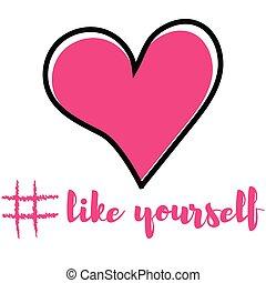 לב, מושג, אהוב, כמו, חריתה, עצמך, yourself.