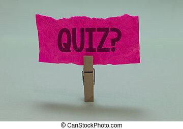 מילה, לכתוב, טקסט, בחון, question., מושג של עסק, ל, קצר, בוחן, הערכה, בחינה, לכמת, שלך, ידע, אור, אפור, צבע, חושך, צל, נחמד, רעיון, מחשבה, ראה לוח, גזוז, paperclip.