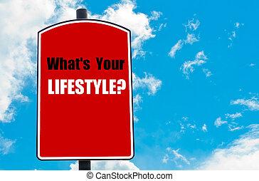 あなたの, 何か, lifestyle?