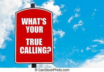 あなたの, 本当, 何か, 印, 道, calling?, 書かれた