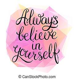 あなた自身, 信じなさい, always