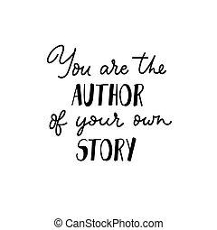 あなた, 所有するため, テキスト, インスピレーションを与える, 物語, 著者, あなたの