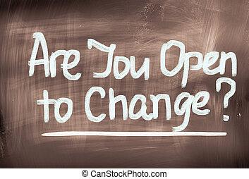あなた, 概念, 開いた, 変化しなさい