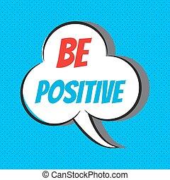 ありなさい, 動機づけである, positive., インスピレーションを与える, 引用
