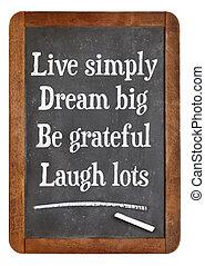 ありなさい, 笑い, ロット, 生きている, 大きい, 夢, ただ, ありがたく思っている