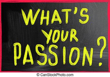 ある何が, あなたの, passion?