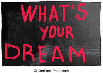 ある何が, 夢, あなたの