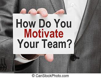 いかに, あなた, 動機を与えなさい, あなたの, チーム
