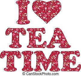 お茶, 愛, 時間