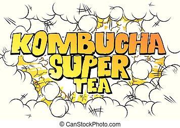 お茶, kombucha, 極度