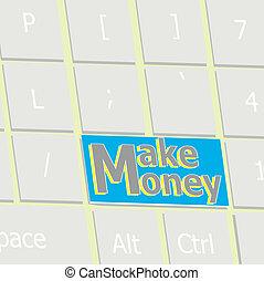 お金, 作りなさい, キー, 入りなさい