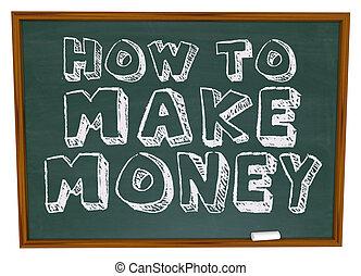 お金, 作りなさい, -, 黒板, いかに