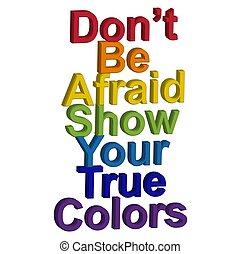 ∥そうする∥, ありなさい, rainbow., lgbt, やる気を起こさせる, 恐れている, 色, color., 概念, あなたの, 句, 実質, ショー