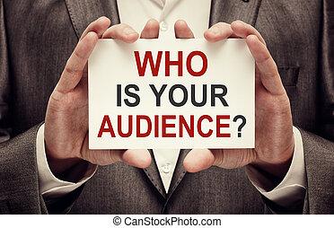 だれか, ある, あなたの, 聴衆