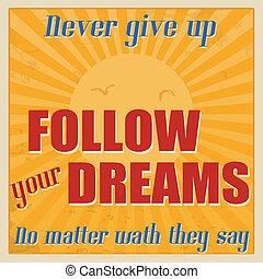 の上, 夢, wath, 弾力性, ポスター, ∥決して∥, 問題, 否を言いなさい, 彼ら, 続きなさい, あなたの