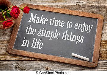 もの, 時間, 楽しみなさい, 単純である, 作りなさい