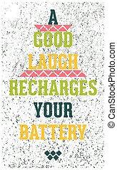 よい, グランジ, 型, 動機づけである, 笑い, ポスター, recharges, あなたの, battery.