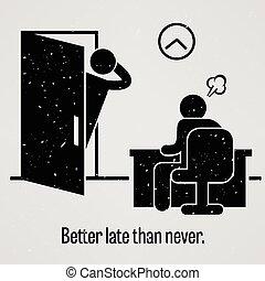 よりよい, 遅く, ∥決して∥, より