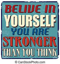 より, より強い, belive, あなた, あなた自身, 考えなさい