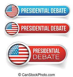 アメリカ, 大統領である, 討論